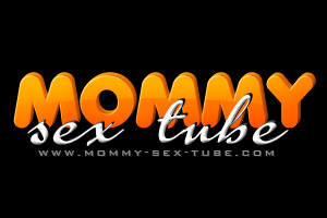 Mommy Sex Tube